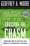 Crossing the Chasm: Marketing and Selling High-Tech Products to Mainstream Customers - Geoffrey A. Moore