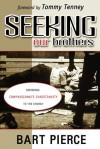 Seeking Our Brothers: Restoring Compassionate Christianity to the Church - Bart Pierce, Tommy Tenney