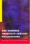 One Hundred Twentieth-Century Philosophers - Stuart Brown, Diané Collinson, Dr Robert Wilkinson, Robert Wilkinson