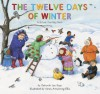 The Twelve Days of Winter: A School Counting Book - Deborah Lee Rose, Carey Armstrong-Ellis