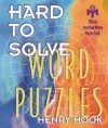 Hard-to-Solve Word Puzzles - Henry Hook