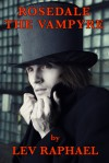 Rosedale the Vampyre - Lev Raphael