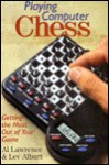 Playing Computer Chess: Getting The Most Out Of Your Game - Al Lawrence, Lev Alburt