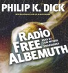 Radio Free Albemuth - Tom Weiner, Philip K. Dick
