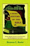 A Short History of the Bible - Bronson C. Keeler, Paul Tice