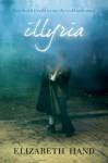 Illyria - Elizabeth Hand