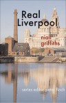 Real Liverpool - Niall Griffiths, Peter Finch