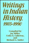 Writings In Indian History, 1985 1990 - Jay Miller, Colin G. Calloway