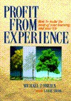 Profit From Experience: How To Make The Most Of Your Learning And Your Life - Michael J. O'Brien, Larry Shook