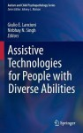 Assistive Technologies for People with Diverse Abilities - Giulio E. Lancioni, Nirbhay N. Singh