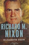 Richard M. Nixon - Elizabeth Drew, Arthur M. Schlesinger Jr.