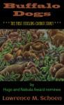 Buffalo Dogs - Lawrence M. Schoen