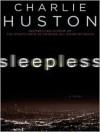 Sleepless (Audio) - Charlie Huston, Ray Porter, Mark Bramhall