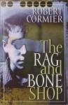 The Rag and Bone Shop - Robert Cormier