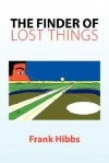 The Finder of Lost Things - Frank Hibbs