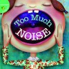 Too Much Noise! - Meg Greve