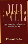 Deep Symbols: Their Postmodern Effacement and Reclamation - Edward Farley