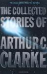 The Collected Stories of Arthur C. Clarke - Arthur C. Clarke