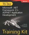 MCTS Self-Paced Training Kit (Exam 70-562): Microsoft® .NET Framework 3.5�ASP.NET Application Development: Microsoft(r) .Net Framework 3.5 ASP.Net Application Development (Pro - Certification) - Mike Snell, Tony Northrup, Glenn Johnson