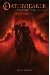 Oathbreaker: The Knight's Tale - Colin McComb