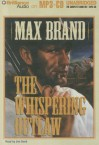The Whispering Outlaw - Max Brand, Jim Bond