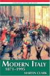 Modern Italy 1871-1995 - Martin Clark