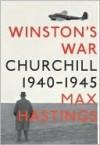 Winston's War: Churchill, 1940-1945 - Max Hastings