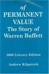 Of Permanent Value: The Story of Warren Buffett - Andrew Kilpatrick