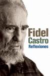 Reflexiones: Una seleccion de los comentarios de Fidel Castro (2007-2009) - Fidel Castro