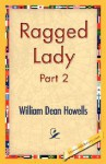 Ragged Lady, Part 2 - William Dean Howells