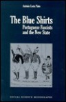 The Blue Shirts: Portuguese Fascism in Interwar Europe - António Costa Pinto