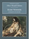 Elsie Venner: A Romance Of Destiny (Nonsuch Classics) - Oliver Wendell Holmes Sr.