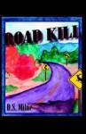 Road Kill - D.S. Milne