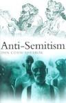 Anti-Semitism - Dan Cohn-Sherbok