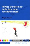 Physical Development in the Early Years Foundation Stage - Sandy Green, Angela D. Nurse