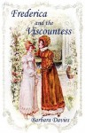 Frederica and the Viscountess - Barbara Davies