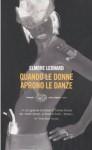 Quando le donne aprono le danze - Ottavio Fatica, Elmore Leonard