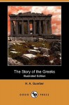 The Story of the Greeks (Illustrated Edition) (Dodo Press) - Helene Guerber