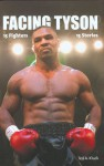 Facing Tyson: Fifteen Fighters, Fifteen Stories - Ted Kluck