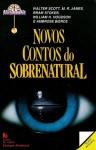 Novos Contos do Sobrenatural - Walter Scott, Eduardo Saló, M.R. James, Bram Stoker, Ambrose Bierce, Stephanie Dowrick, William Hope Hogdson