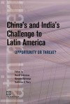China's and India's Challenge to Latin America: Opportunity or Threat? - Daniel Lederman