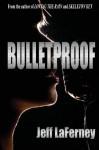 Bulletproof - Jeff LaFerney