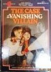 The Case of the Vanishing Villain - Carol Farley