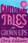 Cautionary Tales - Chris Addison