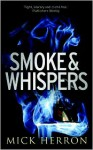 Smoke and Whispers - Mick Herron