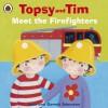 Topsy and Tim: Meet the Firefighters (Topsy & Tem) - Jean Adamson, Belinda Worsley