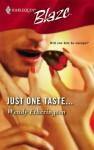 Just One Taste... (Harlequin Blaze #263) - Wendy Etherington