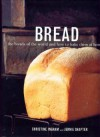 Bread : The Breads of the World and how to Bake Them at Home - Christine Ingram, Jennie Shapter