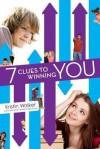 7 Clues to Winning You - Kristin Walker