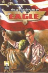 New Adventures of the Eagle - Nicholas Ahlhelm, Teel Jame Gleen, Lee Houston Jr., Ashley Mangin, Bobby Nash, R.P. Steeves